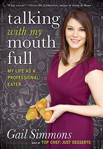 Talking with My Mouth Full: My Life as a Professional Eater: Simmons, Gail