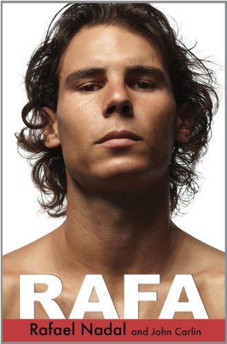 Rafa: Nadal, Rafael; Carlin, John