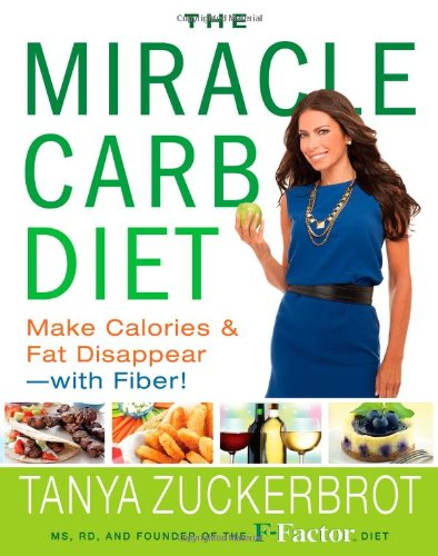 9781401324629: The Miracle Carb Diet: Make Calories and Fat Disappear-with Fiber!