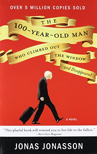 9781401324643: The 100-Year-Old Man Who Climbed Out the Window and Disappeared