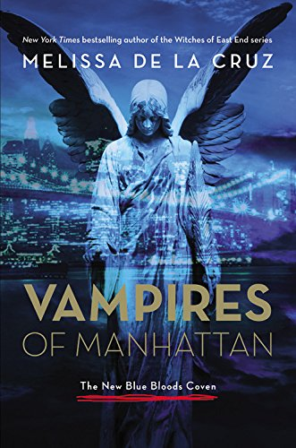 Vampires of Manhattan: The New Blue Bloods: Melissa de la