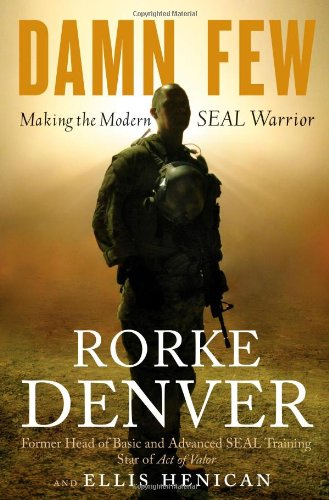 9781401324797: Damn Few: Making the Modern Seal Warrior