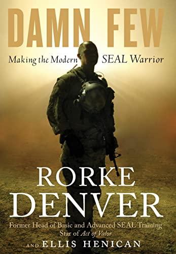 9781401324797: Damn Few: Making the Modern SEAL Warrior