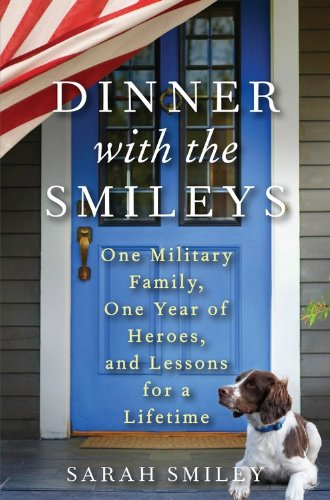 9781401324872: Dinner with the Smileys: One Military Family, One Year of Heroes, and Lessons for a Lifetime