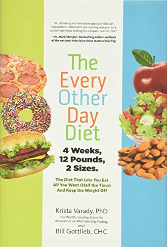 9781401324933: The Every-Other-Day Diet: The Diet That Lets You Eat All You Want (Half the Time) and Keep the Weight Off