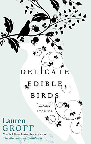9781401340865: Delicate Edible Birds: And Other Stories