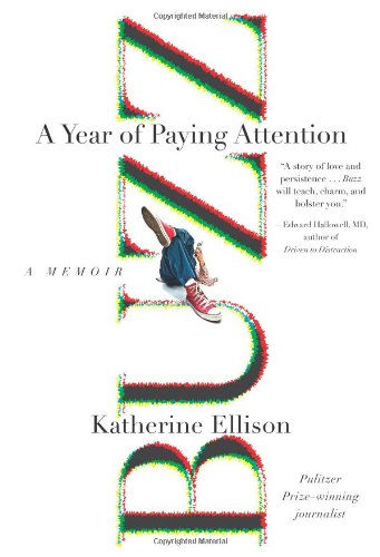 Buzz : A Year of Paying Attention: Ellison, Katherine