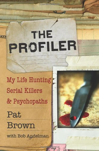 9781401341268: The Profiler: My Life Hunting Serial Killers and Psychopaths