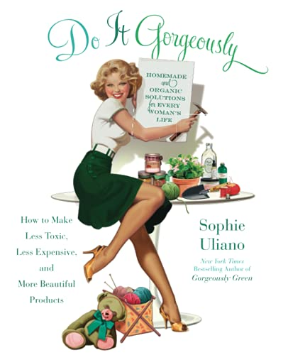 9781401341398: Do It Gorgeously: How to Make Less Toxic, Less Expensive, and More Beautiful Products