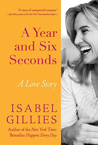 A Year and Six Seconds: A Love Story: Gillies, Isabel