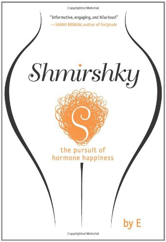 9781401341688: Shmirshky: the pursuit of hormone happiness