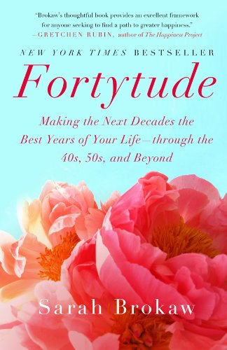 9781401341824: Fortytude: Making the Next Decades the Best Years of Your Life -- through the 40s, 50s, and Beyond