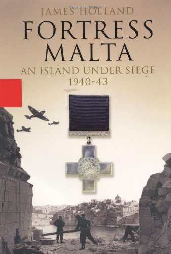 9781401351861: Fortress Malta: An Island Under Siege, 1940-1943