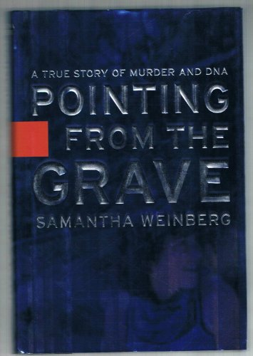 9781401351953: Pointing From the Grave: A True Story of Murder and DNA