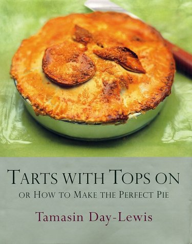 9781401352059: Tarts With Tops On or How to Make the Perfect Pie