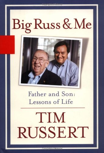 Big Russ & Me: Tim Russert