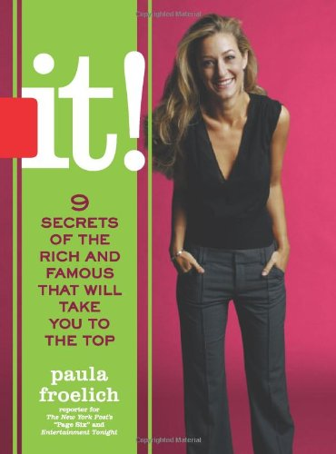9781401352103: It!: Nine Secrets of the Rich and Famous That Will Take You to the Top