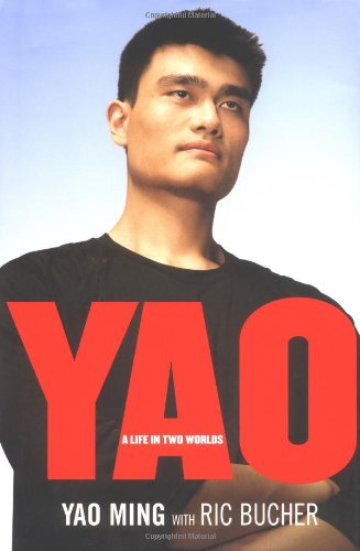 YAO: A Life in Two Worlds: Ming, Yao; Bucher, Ric
