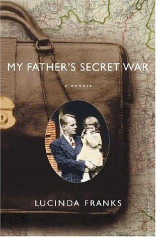 My Father's Secret War: A Memoir: Franks, Linda