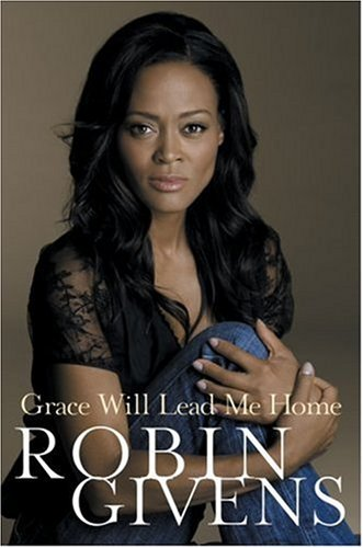 Grace Will Lead Me Home: Givens, Robin