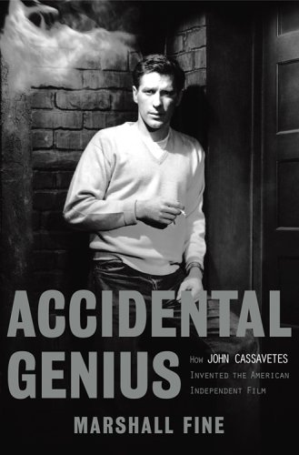 9781401352493: Accidental Genius: How John Cassavetes Invented the Independent Film