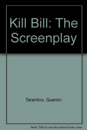 9781401359362: Kill Bill: A Screenplay