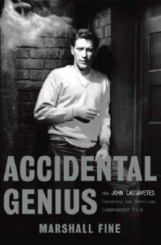 9781401360139: Accidental Genius: How John Cassavetes Invented the Independent Film