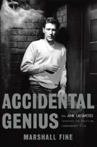 9781401360139: Accidental Genius: How John Cassavetes Invented the Independent Film: How John Cassavetes Invented the American Independent Film