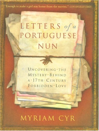 9781401360160: Letters of a Portuguese Nun: Uncovering the Mystery Behind a 17th Century Forbidden Love