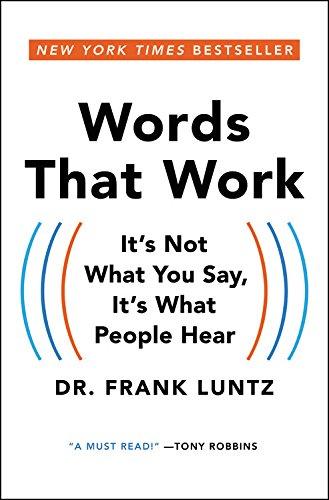 WORDS THAT WORK: Luntz, Frank I.