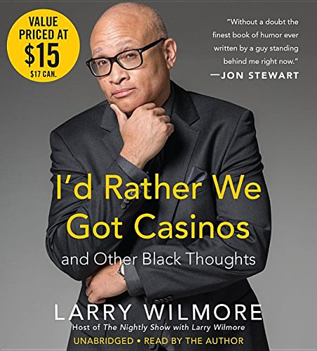 9781401391508: I'd Rather We Got Casinos: And Other Black Thoughts