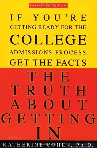 9781401398248: The Truth About Getting In: A Top College Advisor Tells You Everything You Need to Know