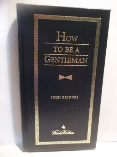 How to Be a Gentleman (9781401600396) by John Bridges