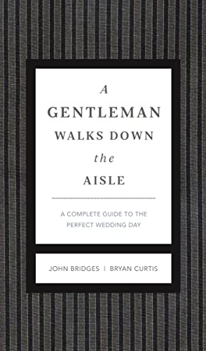 9781401600631: A Gentleman Walks Down the Aisle: A Complete Guide to the Perfect Wedding Day