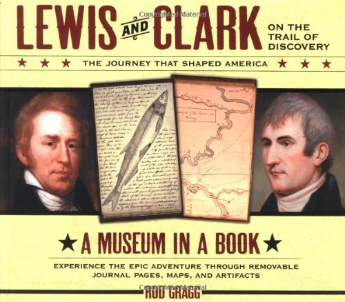 Lewis and Clark on the Trail of: Gragg, Rod