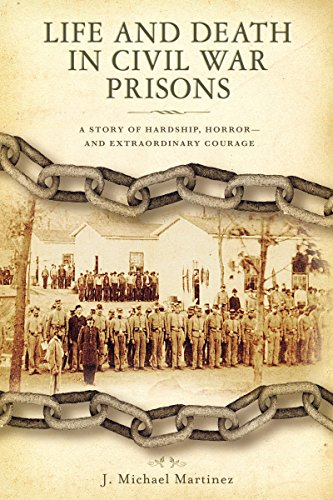 Life and Death in Civil War Prisons: The Parallel Torments of Corporal John Wesly Minnich, C.S.A. and Sergeant Warren Lee Goss, U.S.A (1401600948) by J. Michael Martinez