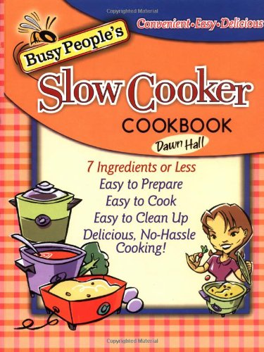 9781401601072: Busy People's Slow-Cooker Cookbook