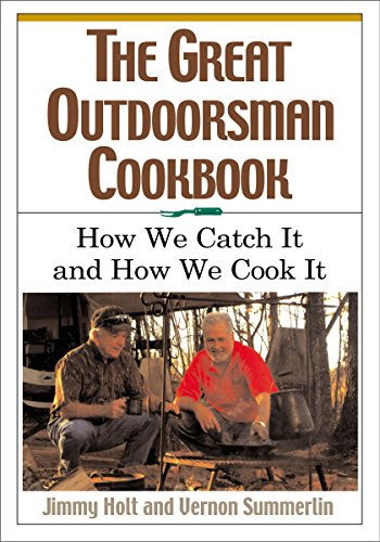 9781401601089: The Great Outdoorsman Cookbook: How We Catch It and How We Cook It