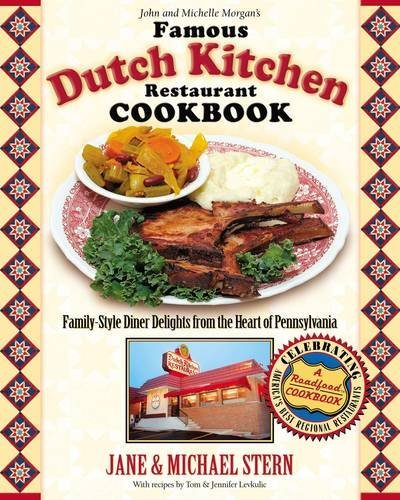 9781401601386: John and Michelle Morgan's Famous Dutch Kitchen Restaurant Cookbook: Family-Style Diner Delights from the Heart of Pennsylvania (Roadfood Cookbook)