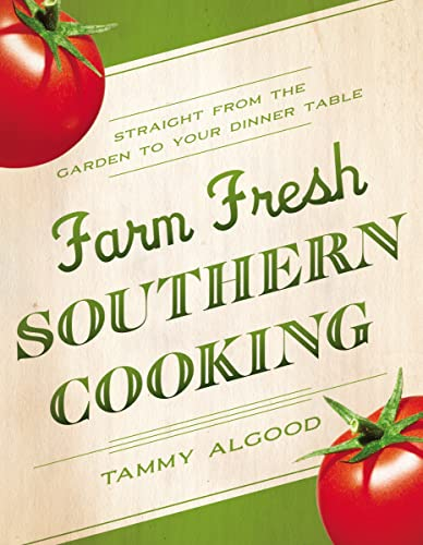9781401601584: Farm Fresh Southern Cooking: Straight from the Garden to Your Dinner Table