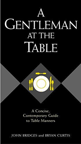 9781401601768: A Gentleman At The Table: A Concise, Contemporary Guide To Table Manners (Gentlemanners Book)