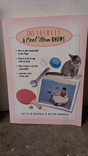 101 Secrets a Cool Mom Knows