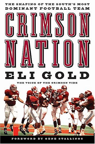 9781401601904: Crimson Nation: The Shaping of the South's Most Dominant Football Team