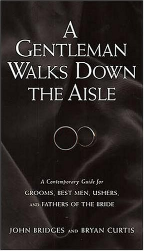 9781401601911: A Gentleman Walks Down the Aisle: A Contemporary Guide to Surviving, and Maybe Even Enjoying, a Wedding
