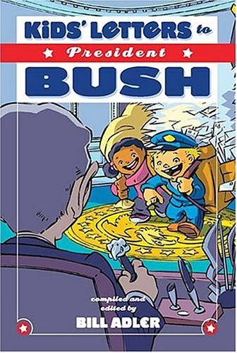 9781401602048: Kids' Letters To President Bush