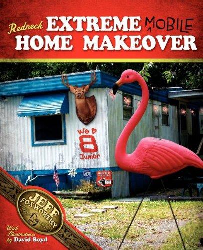 9781401602253: Redneck Extreme Mobile Home Makeover