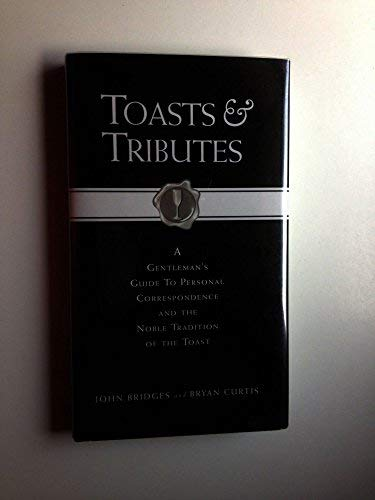 Toasts Tributes: John and Bryan Curtis Bridges