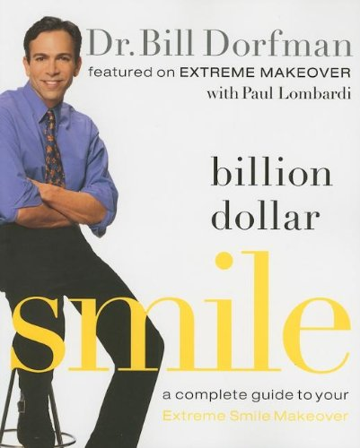 9781401602499: Billion Dollar Smile: A Complete Guide to Your Extreme Smile Makeover