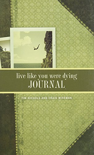 Live Like You Were Dying Journal: Nichols, Tim; Wiseman,