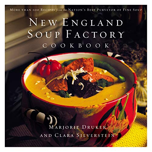 New England Soup Factory Cookbook: More Than 100 Recipes from the Nation's Best Purveyor of ...